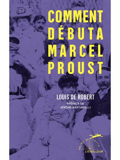 COMMENT DEBUTA MARCEL PROUST