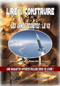 LES ARMES SECRETES NAZIES : LE V2
