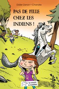 PAS DE FILLE CHEZ LES INDIENS !
