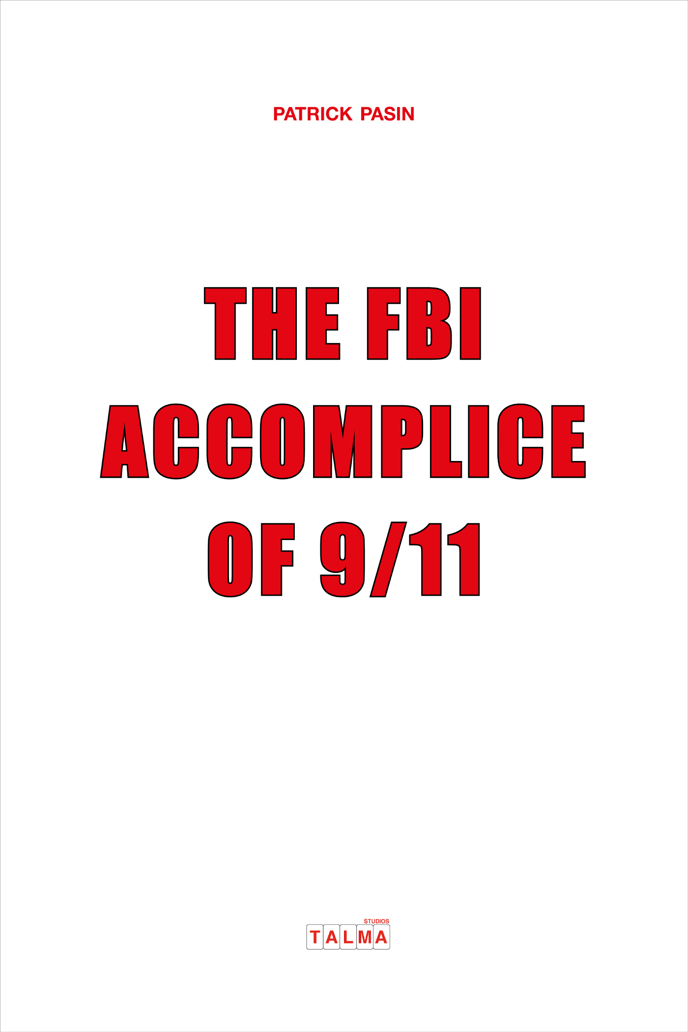 THE FBI, ACCOMPLICE OF 9/11