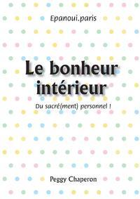 LE BONHEUR INTERIEUR: DU SACRE(MENT) PERSONNEL !