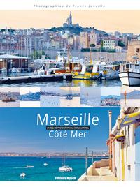 MARSEILLE COTE MER - UN REGARD PHOTOGRAPHIQUE SUR LE LITTORAL