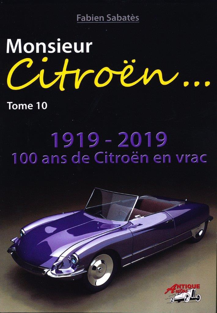MONSIEUR CITROEN TOME 10 - 100 ANS DE CITROEN EN VRAC