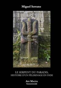 LE SERPENT DU PARADIS HISTOIRE D'UN PELERINAGE EN INDE