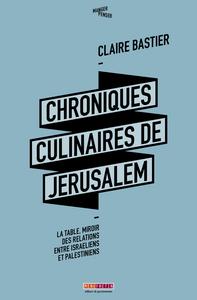 CHRONIQUES CULINAIRES DE JERUSALEM