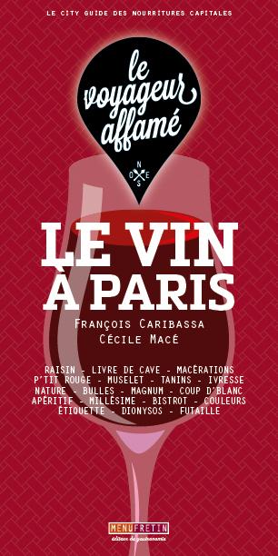 LE VOYAGEUR AFFAME - LE VIN A PARIS