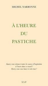 A L'HEURE DU PASTICHE