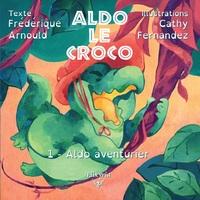 ALDO LE CROCO - 1 - ALDO AVENTURIER