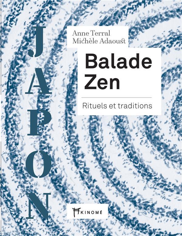 BALADE ZEN - RITUELS ET TRADITIONS