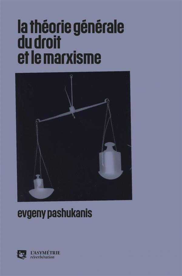 THEORIE GENERALE DU DROIT ET LE MARXISME (LA)