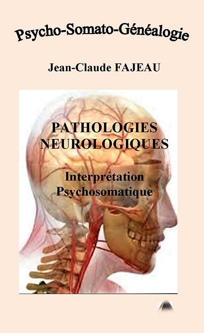 PATHOLOGIES NEUROLOGIQUES : INTERPRETATION PSYCHOSOMATIQUE
