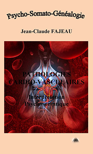 PATHOLOGIES CARDIO-VASCULAIRES : INTERPRETATION PSYCHOSOMATIQUE