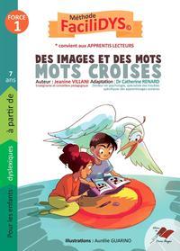 MOTS CROISES FORCE 1 - POUR LES ENFANTS DYSLEXIQUES, A PARTIR DE 7 ANS.