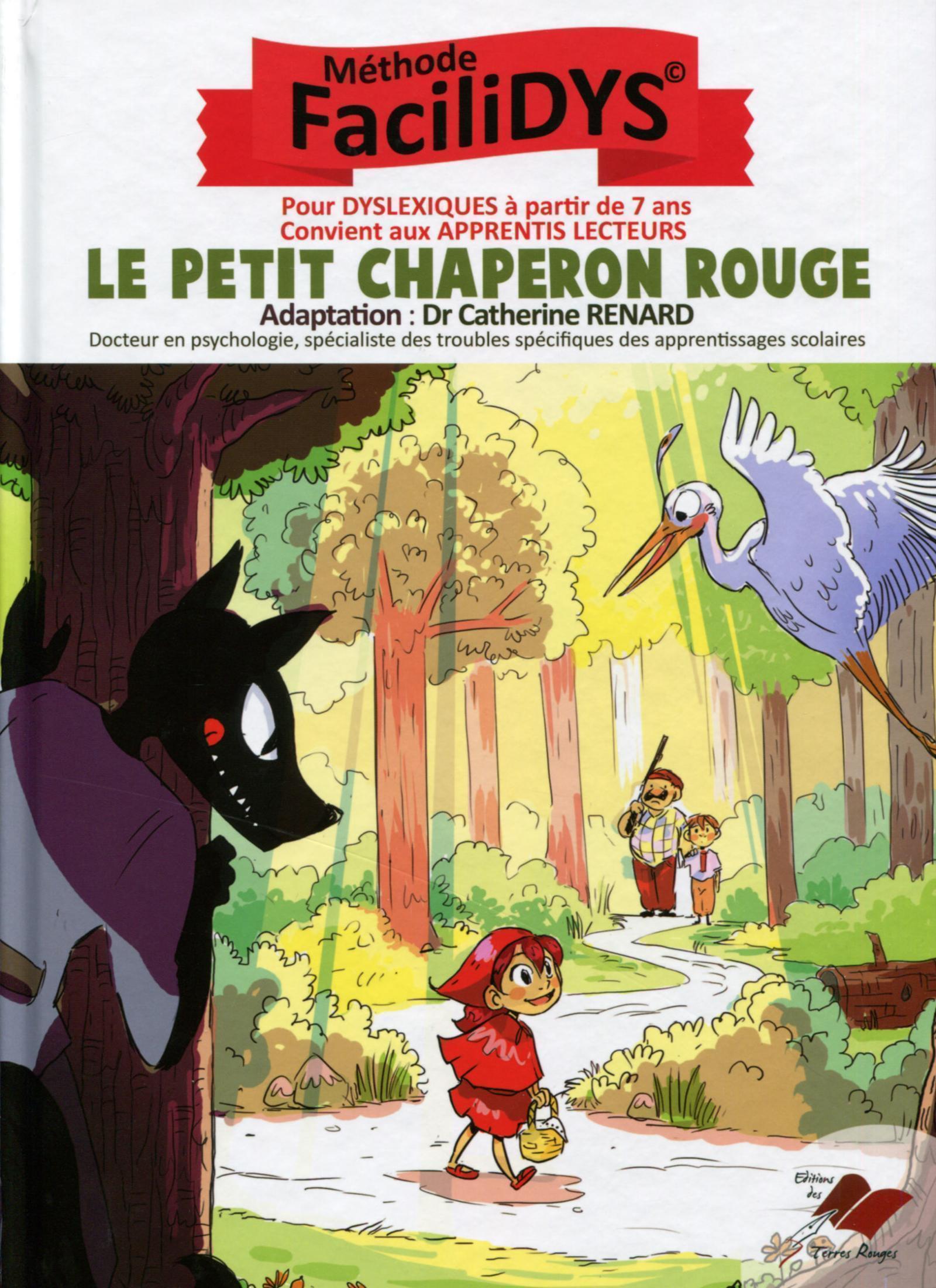 LE PETIT CHAPERON ROUGE - POUR DYSLEXIQUES A PARTIR DE 7 ANS - CONVIENT AUX APPRENTIS LECTEURS.