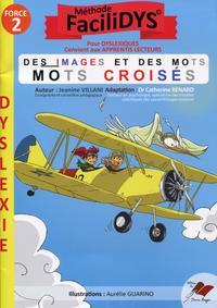 DES IMAGES ET DES MOTS : MOTS CROISES - FORCE 2 - METHODE FACILIDYS