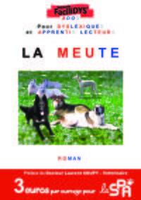 LA MEUTE - PREFACE DU DOCTEUR LAURENT SOUPY