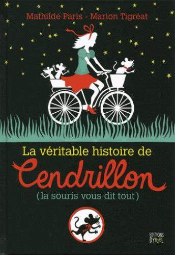 VERITABLE HISTOIRE DE CENDRILLON (LA)