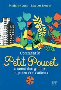 COMMENT LE PETIT POUCET A SEME DES GRAINES EN JETANT DES CAILLOUX