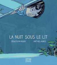 NUIT SOUS LE LIT (LA)
