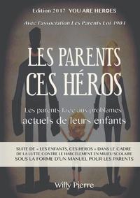 LES PARENTS CES HEROS - LES PARENTS FACE AUX PROBLEMES