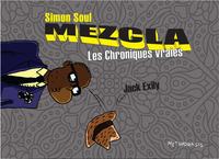 SIMON SOUL : MEZCLA, LES CHRONIQUES VRAIES