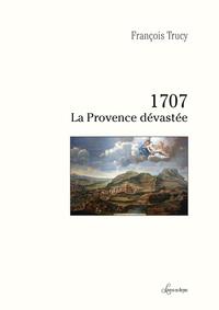 1707 LA PROVENCE DEVASTEE