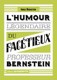 L'HUMOUR LEGENDAIRE DU FACETIEUX PROFESSEUR BERNSTEIN