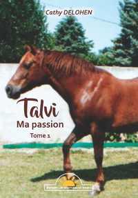 TALVI, MA PASSION, VOL. 1
