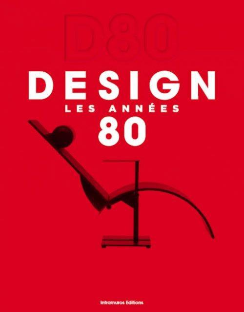 D80 - DESIGN LES ANNEES 80