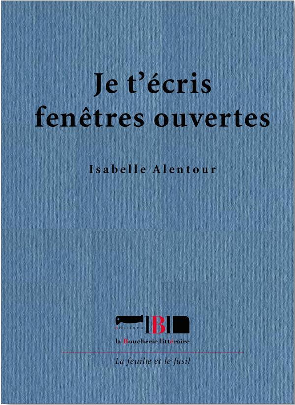 JE T'ECRIS FENETRES OUVERTES