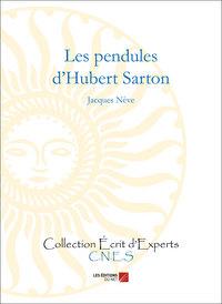LES PENDULES D'HUBERT SARTON - 1748-1828 - HORLOGER - MECANICIEN, INVENTEUR