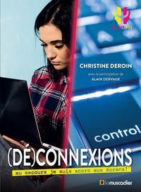 (DE)CONNEXIONS - AU SECOURS JE SUIS ACCRO AUX ECRANS !