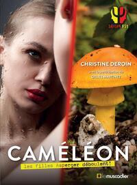 CAMELEON - LES FILLES ASPERGER DEBOULENT !