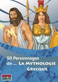 50 PERSONNAGES DE... LA MYTHOLOGIE GRECQUE