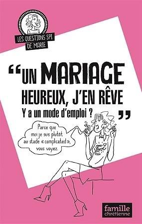 JE REVE D'UN MARIAGE HEUREUX, Y'A UN MODE D'EMPLOI ?