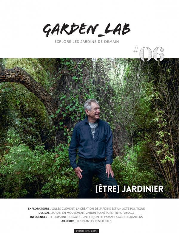 GARDEN_LAB #06 - ETRE JARDINIER, GILLES CLEMENT