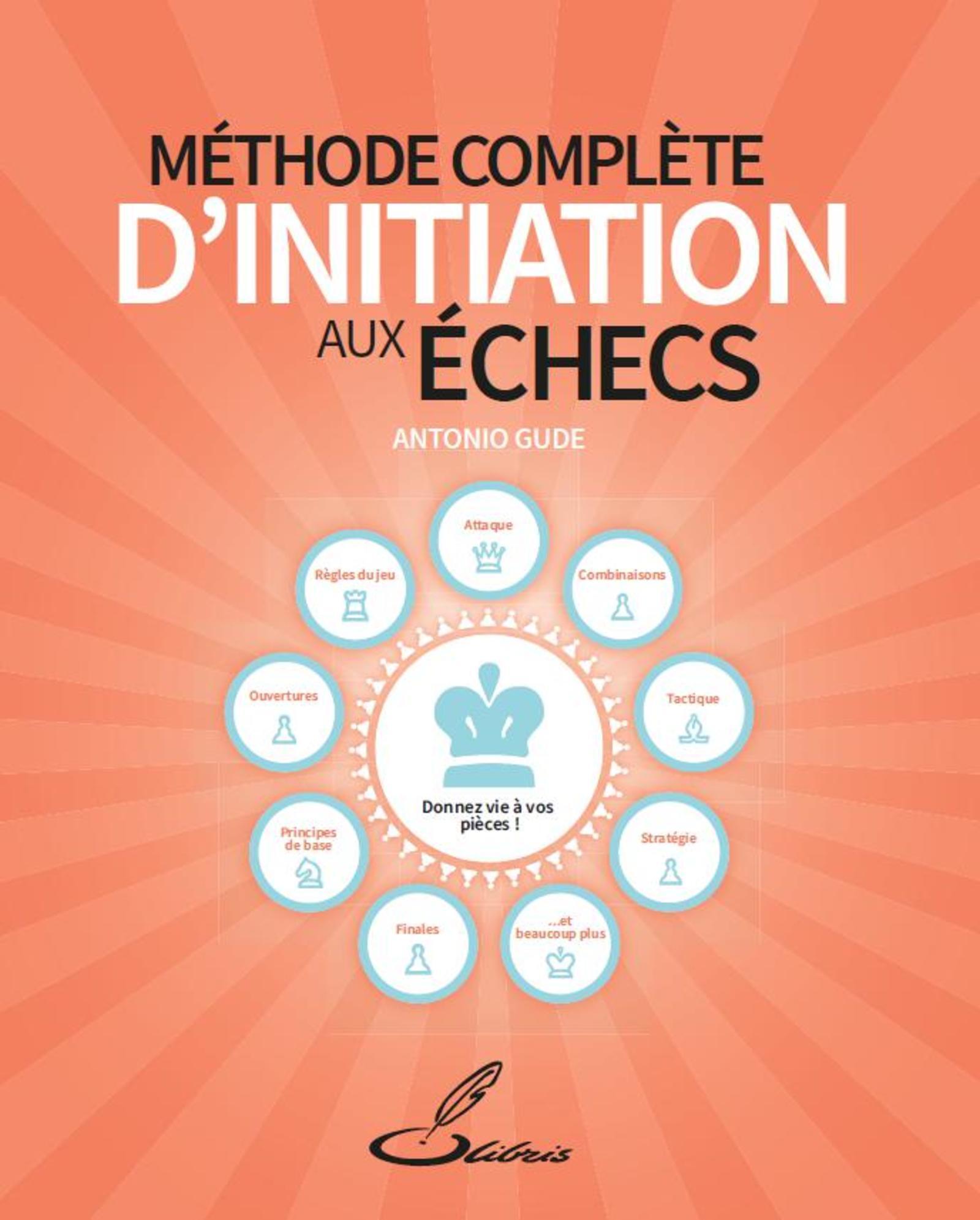 METHODE COMPLETE D'INITIATION AUX ECHECS