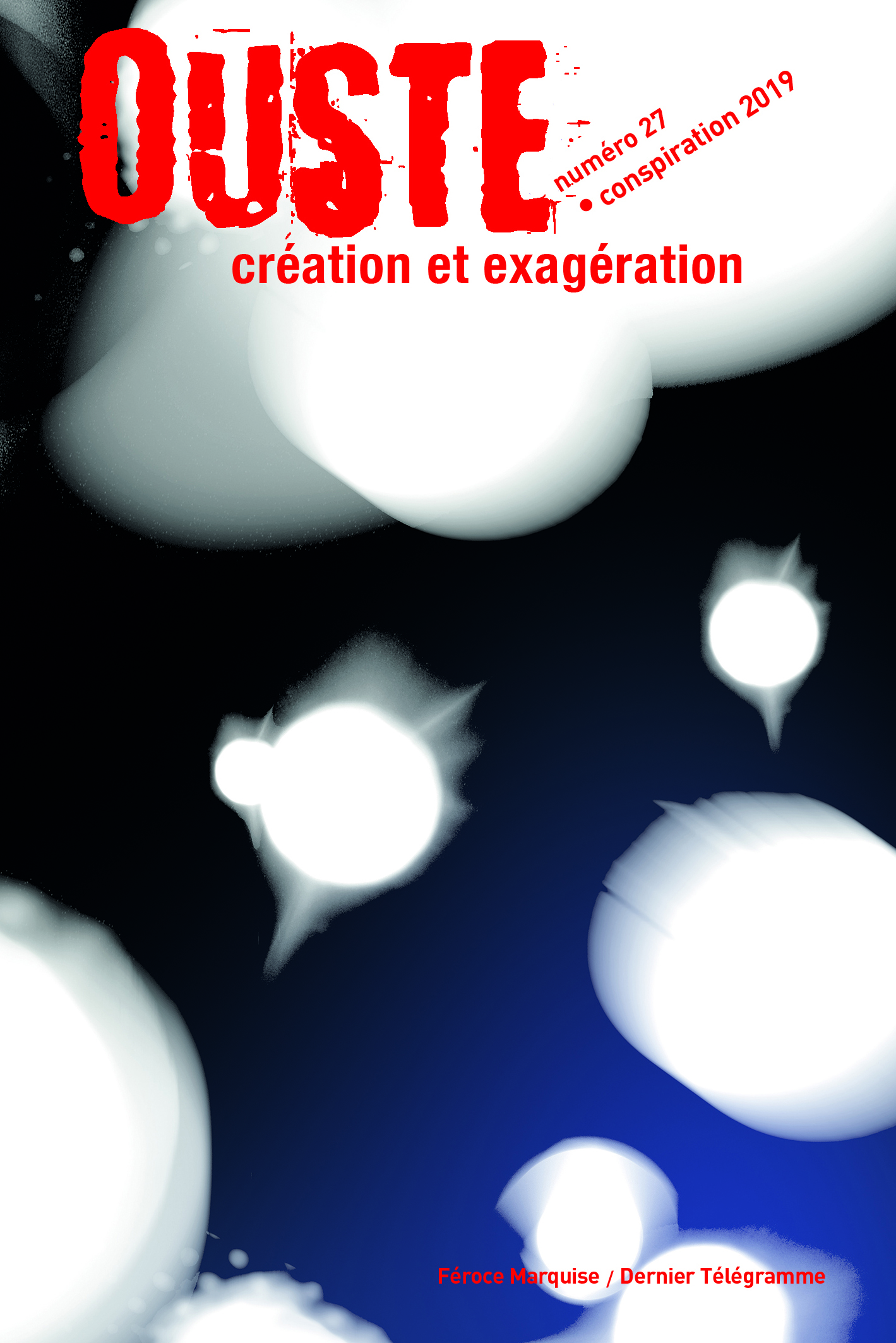 OUSTE N  27 CREATION ET EXAGERATION CONSPIRATION 2019