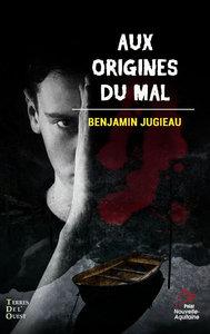 AUX ORIGINES DU MAL