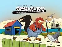 UNE ENQUETE DE MORIS LE COQ - T02 - UNE ENQUETE DE MORIS LE COQ - QUI EN VEUT AUX HUITRES DE FORT RO