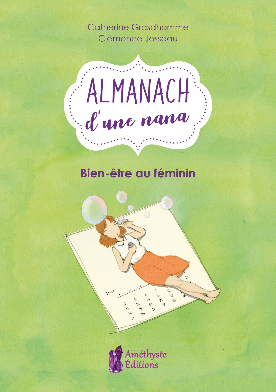 L'ALMANACH D'UNE NANA - BIEN-ETRE AU FEMININ