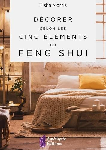 DECORER SELON LES CINQ ELEMENTS DU FENG SHUI