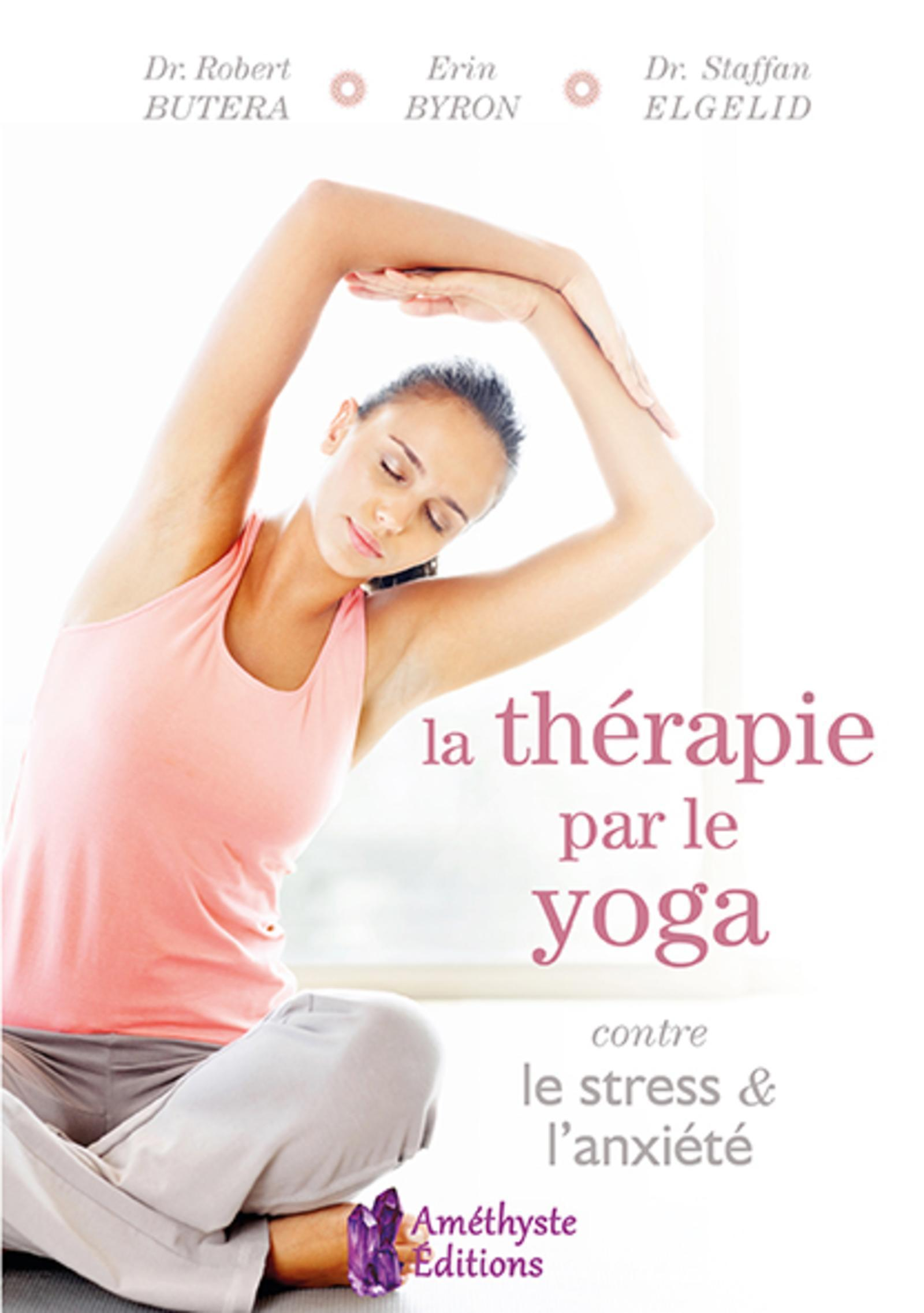 LA THERAPIE PAR LE YOGA CONTRE LE STRESS ET L'ANXIETE