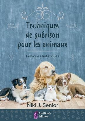 TECHNIQUES DE GUERISON POUR ANIMAUX - PRATIQUES HOLISTIQUES