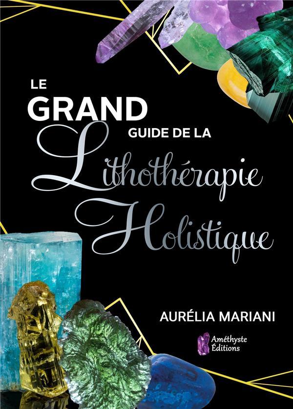DICTIONNAIRE DE LITHOTHERAPIE HOLISTIQUE