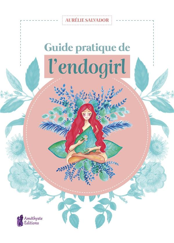 GUIDE PRATIQUE DE L'ENDOGIRL