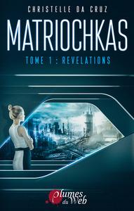 MATRIOCHKAS - TOME 1: REVELATIONS