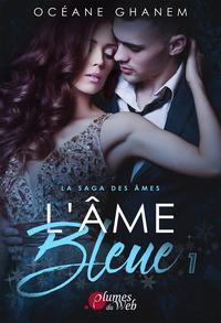 LA SAGA DES AMES - T01 - L'AME BLEUE 1 - LA SAGA DES AMES 1
