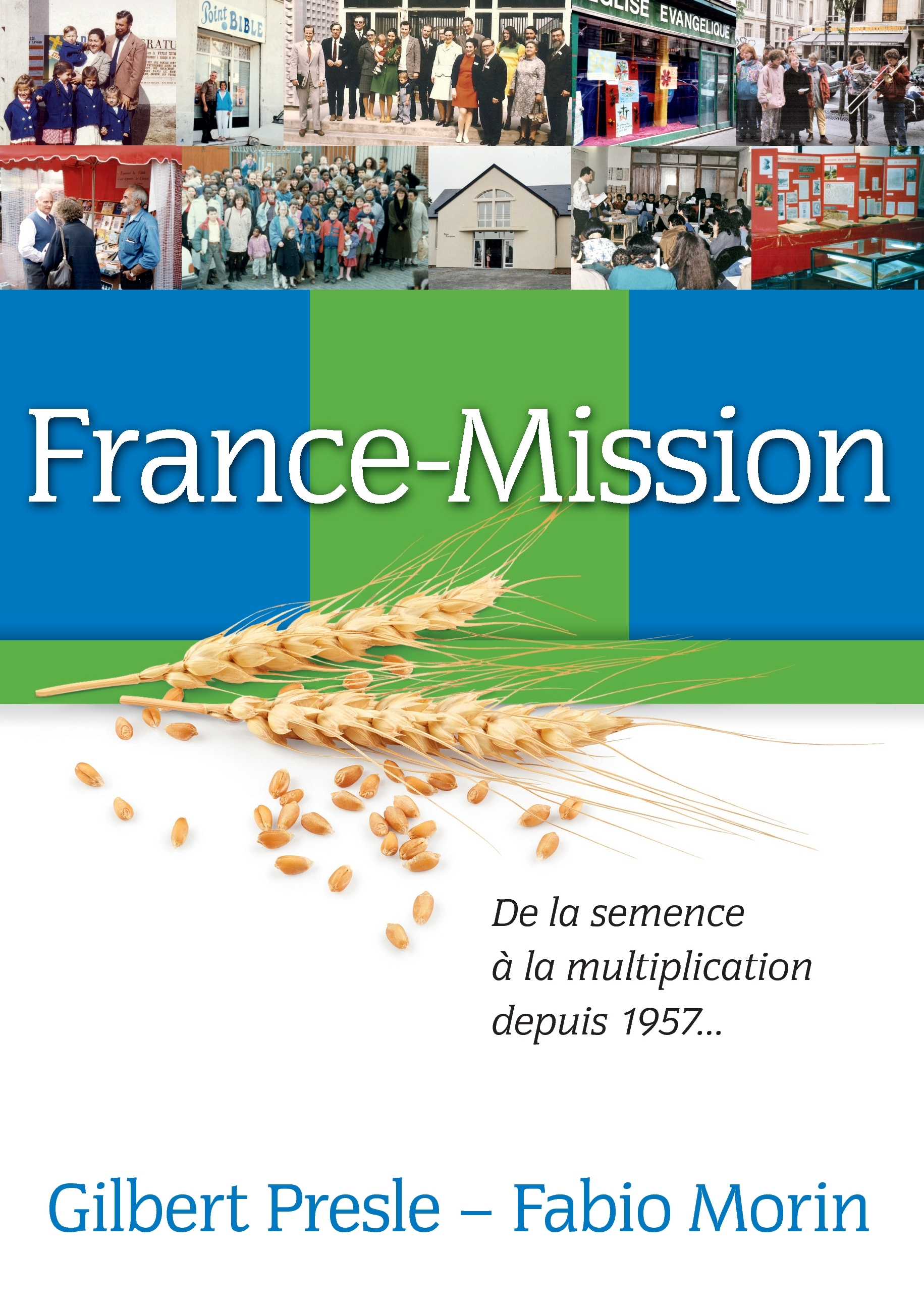 FRANCE-MISSION - DE LA SEMENCE A LA MULTIPLICATION DEPUIS1957