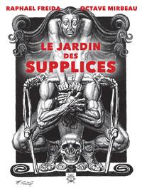 LE JARDIN DES SUPPLICES - ILLUSTRATIONS DE RAPHAEL FREIDA